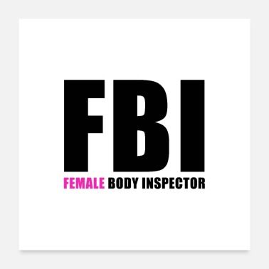 Body Builder FBI Female Body Inspector - Poster