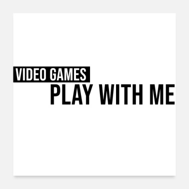 Video Game Video game play with me - Poster