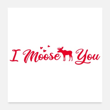Tea Moose I love moose you Valentine's Day gift idea - Poster