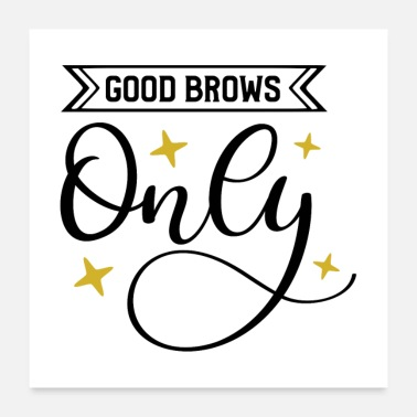 Only good brows only - Poster