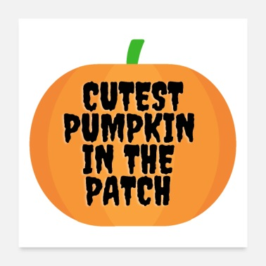 Patch Cutest pumpkin in the Patch - Poster