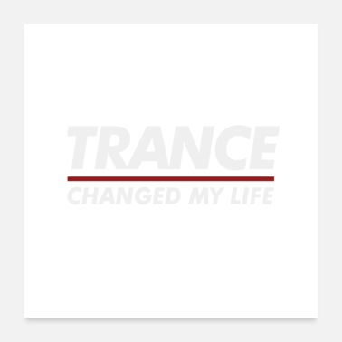 Trance Trance changed my life - Poster