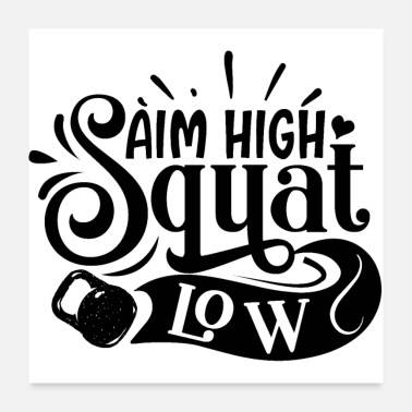 Squat Mål High Squat Low Motivational Leg Day Citat - Poster