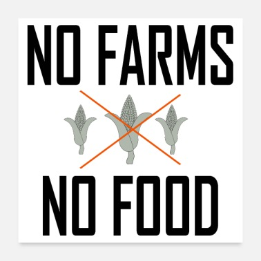 Farming NO FARMS NO FOOD - Poster