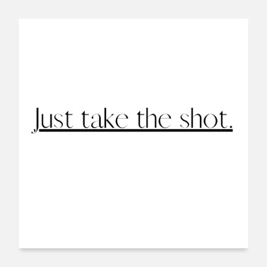 Thesis Just take the shot - Poster