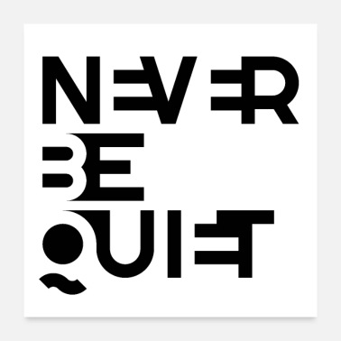 Never Sleep NEVER BE QUIET - Poster
