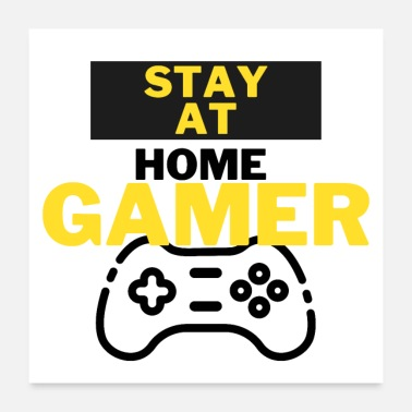 Anonymous Stay at Home Gamer - Gamer - Gamergirl - Poster