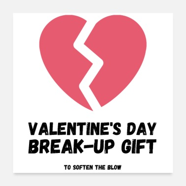 Blow Up Valentine's Day BreakUp Gift to Soften the Blow - Poster