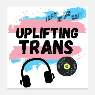 Trance Uplifting Trance Trans Flag Edition voor LGBTQ + - Poster
