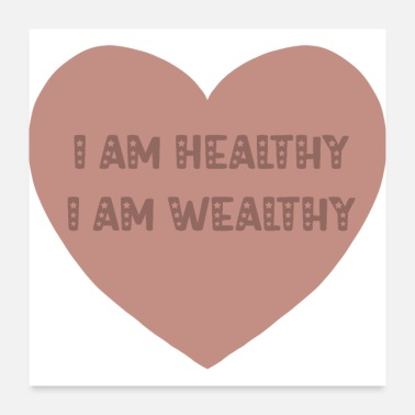 Wealthy I am Healthy I am Wealthy - Poster