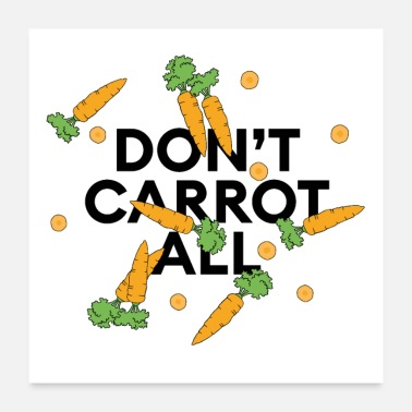 Carrots  don't carrot all statement: Collage with carrot - Poster