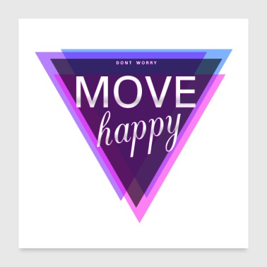 Bewegung dont worry move happy - Poster 60x60 cm