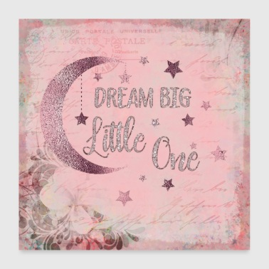Dream big little one - Poster 60x60 cm