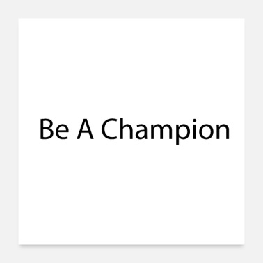 Record Champion Be a champion - Poster 24 x 24 (60x60 cm)