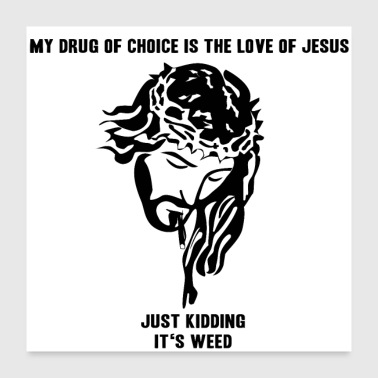 Jesus Smokes Joint Gift Idea Weed grass drugs - Poster 24 x 24 (60x60 cm)