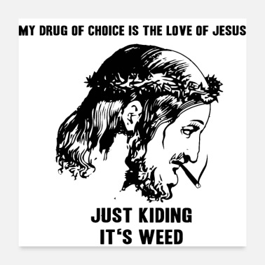 Smoke Weed Jesus Smokes Joint Gift Idea Weed grass drugs - Poster 24 x 24 (60x60 cm)