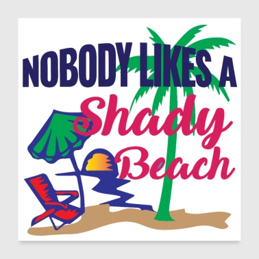Nobody likes a Shady Beach, wallcontest - Poster 60x60 cm