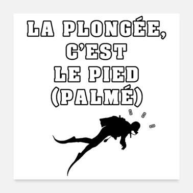 Fisherman DIVING IS THE FOOT (PALMÉ) - GAMES OF WORDS - Poster 24 x 24 (60x60 cm)