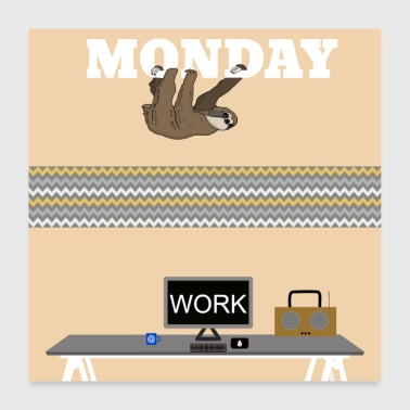 Monday morning - Poster 24 x 24 (60x60 cm)
