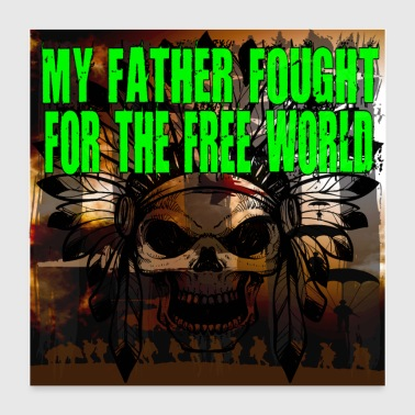 My father fought for the free world - a hero - Poster 24 x 24 (60x60 cm)
