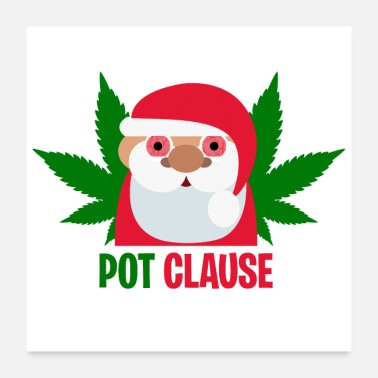Stoner Pot Clause - Poster 24 x 24 (60x60 cm)