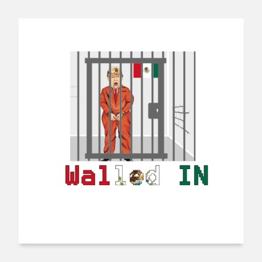 Carcere Donald Trump Walled Mexico - Poster 60x60 cm