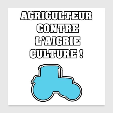 AGRICULTURER AGAINST AIGRI-CULTURE! -WOOD WORDS - Poster 24 x 24 (60x60 cm)