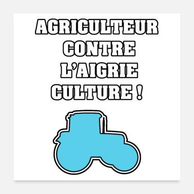 Against AGRICULTURER AGAINST AIGRI-CULTURE! -WOOD WORDS - Poster 24 x 24 (60x60 cm)