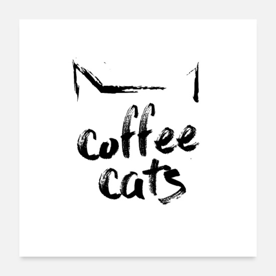 Gift Idea Posters - coffeecats, the cat in you - Posters white