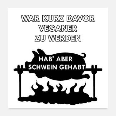 Grillwurst SHORT AFTER BEING VEGAN, BUT HAVING PIG - Poster