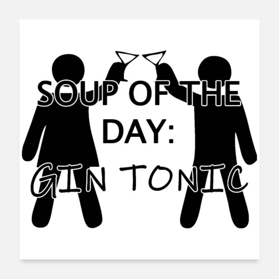 Snaps Posters - SOUP OF DAY GIN TONIC (plakat) - Posters hvid