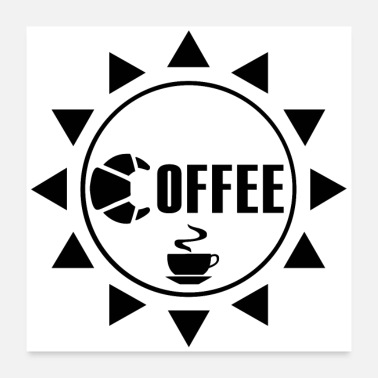 Morning GOOD MORNING COFFEE (poster) - Poster 24 x 24 (60x60 cm)