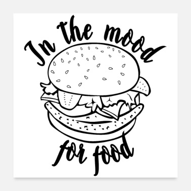 Mood HAMBURGERS - IN THE MOOD FOR FOOD (poster) - Poster 24 x 24 (60x60 cm)