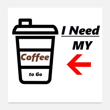 Sayings Coffee saying sayings coffee saying cool - Poster 24 x 24 (60x60 cm)