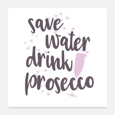 Prosecco Drink Prosecco sparkling toasts saying gift - Poster