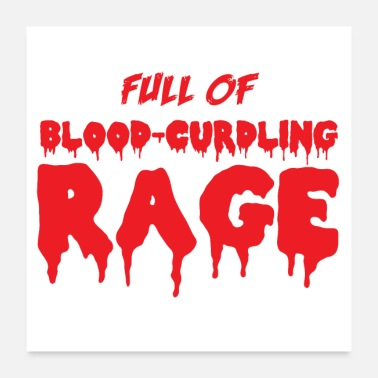 Blood Drop Full of blood curdling rage! - Poster