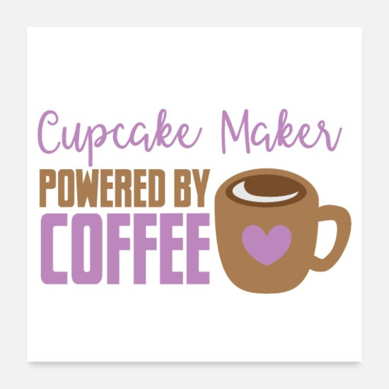 Coffee Bean Posters - cupcake maker powered by coffee - Posters white