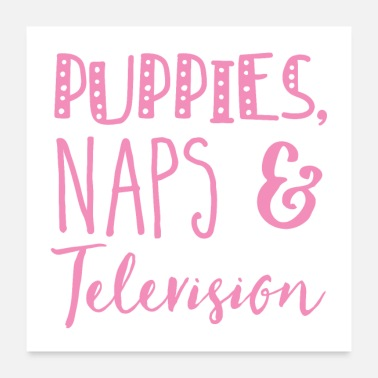 Television puppies, naps and television! in pink - Poster