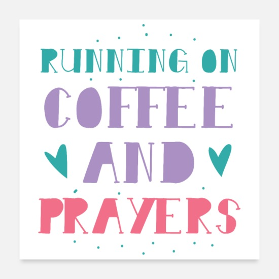 Coffee Bean Posters - running on coffee and prayers - Posters white