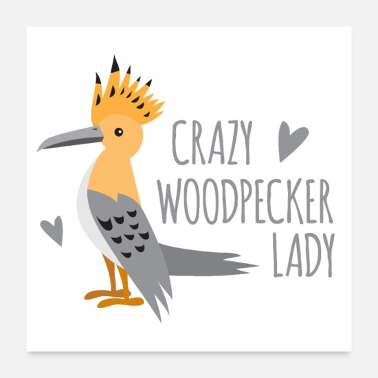 Love Posters - Crazy woodpecker lady - Posters white