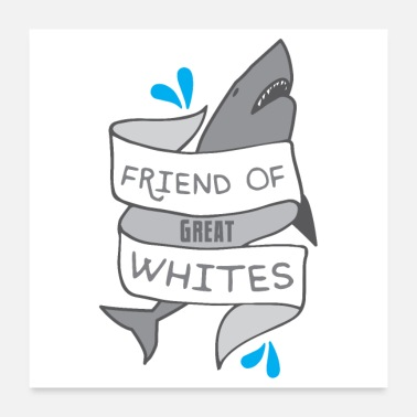 Great White Shark friend of great whites with banner - Poster