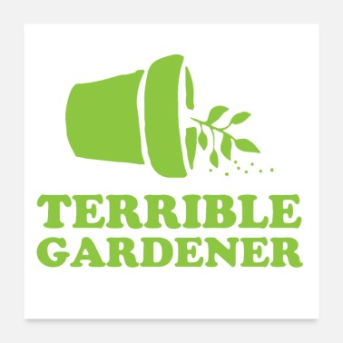 Turn terrible gardener with turned over pot - Poster