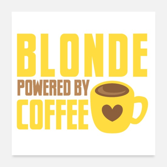 College Posters - Blonde powered by coffee - Posters white