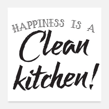 Earth Happiness is a clean kitchen! - Poster
