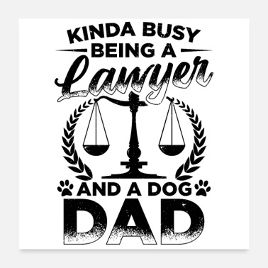 Dog Father Lawyer dogs father | Lawyer attorney gifts - Poster