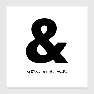 Ampersand you and me - Et Zeichen - Poster 60x60 cm