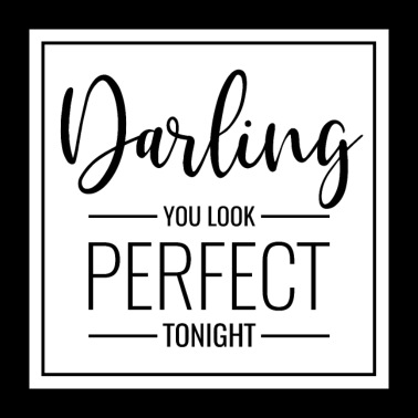 Poster with saying Darling you look perfect tonight - Poster 24 x 24 (60x60 cm)