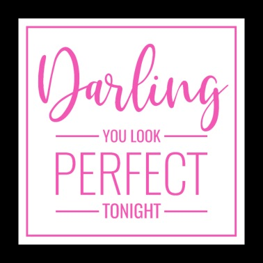 Poster Spruch Darling you look perfect tonight pk - Poster 60x60 cm