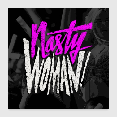 Nasty Woman Poster Square - Poster 60x60 cm