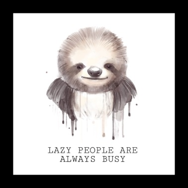 Lazy People Are Always Busy - Watercolor Sloth - Poster 24 x 24 (60x60 cm)